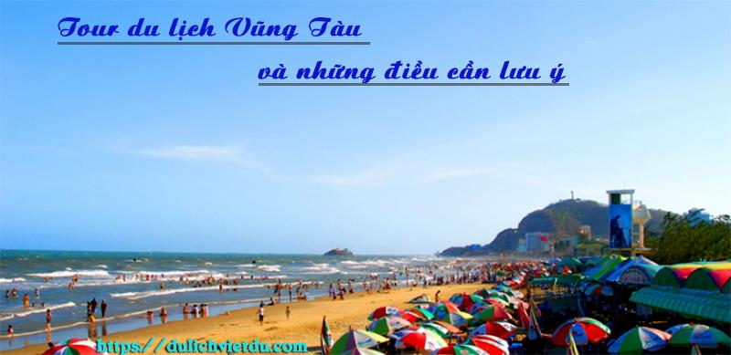 Nhung-luu-y-can-khi-di-du-lich-theo-tour-tai-vung-tau